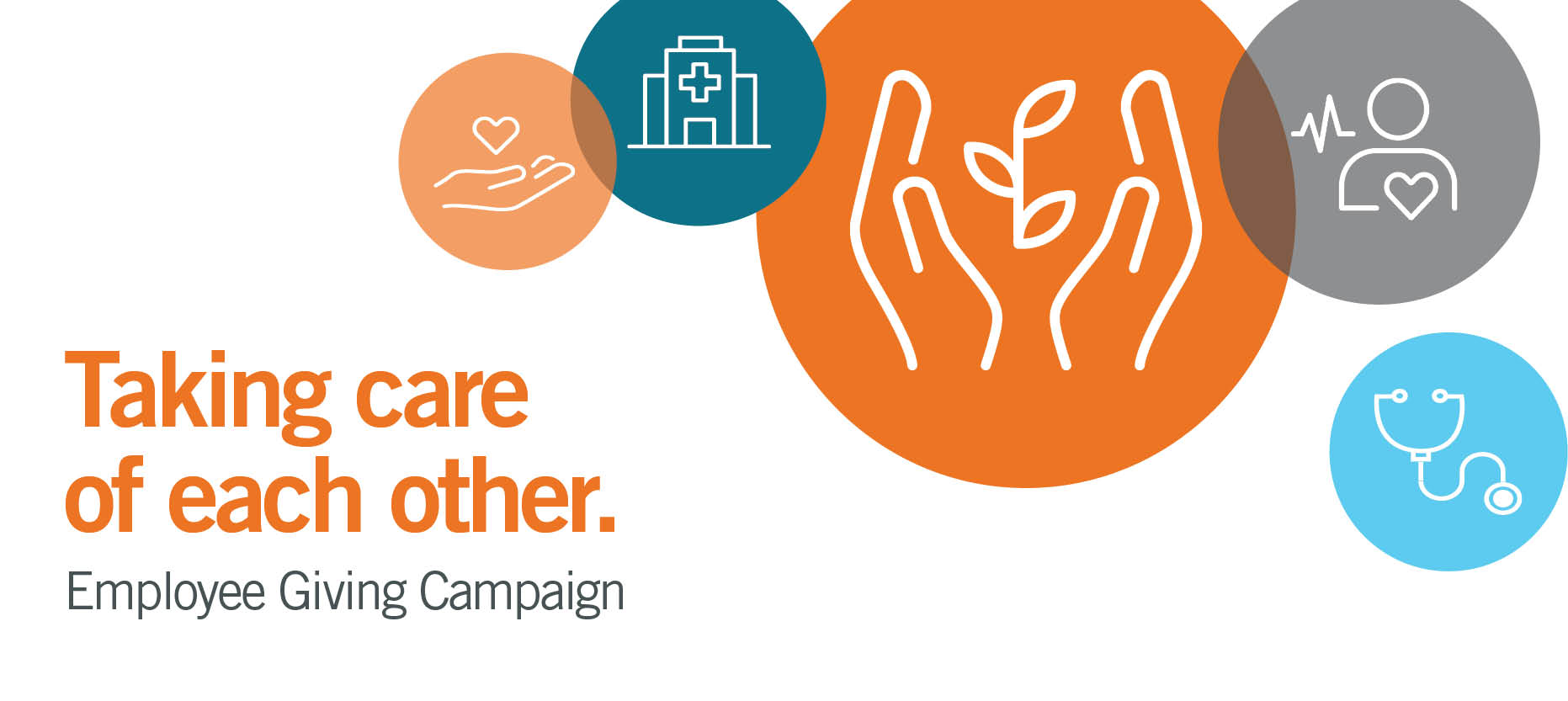 """White heading image with symbols of giving. Copy reads """"Taking care of each other. Employee Giving Campaign"""""""